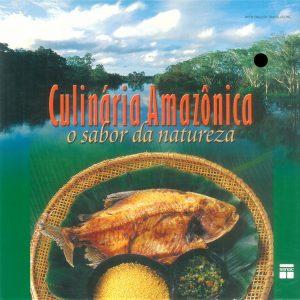 Culinária Amazônica o sabor da natureza