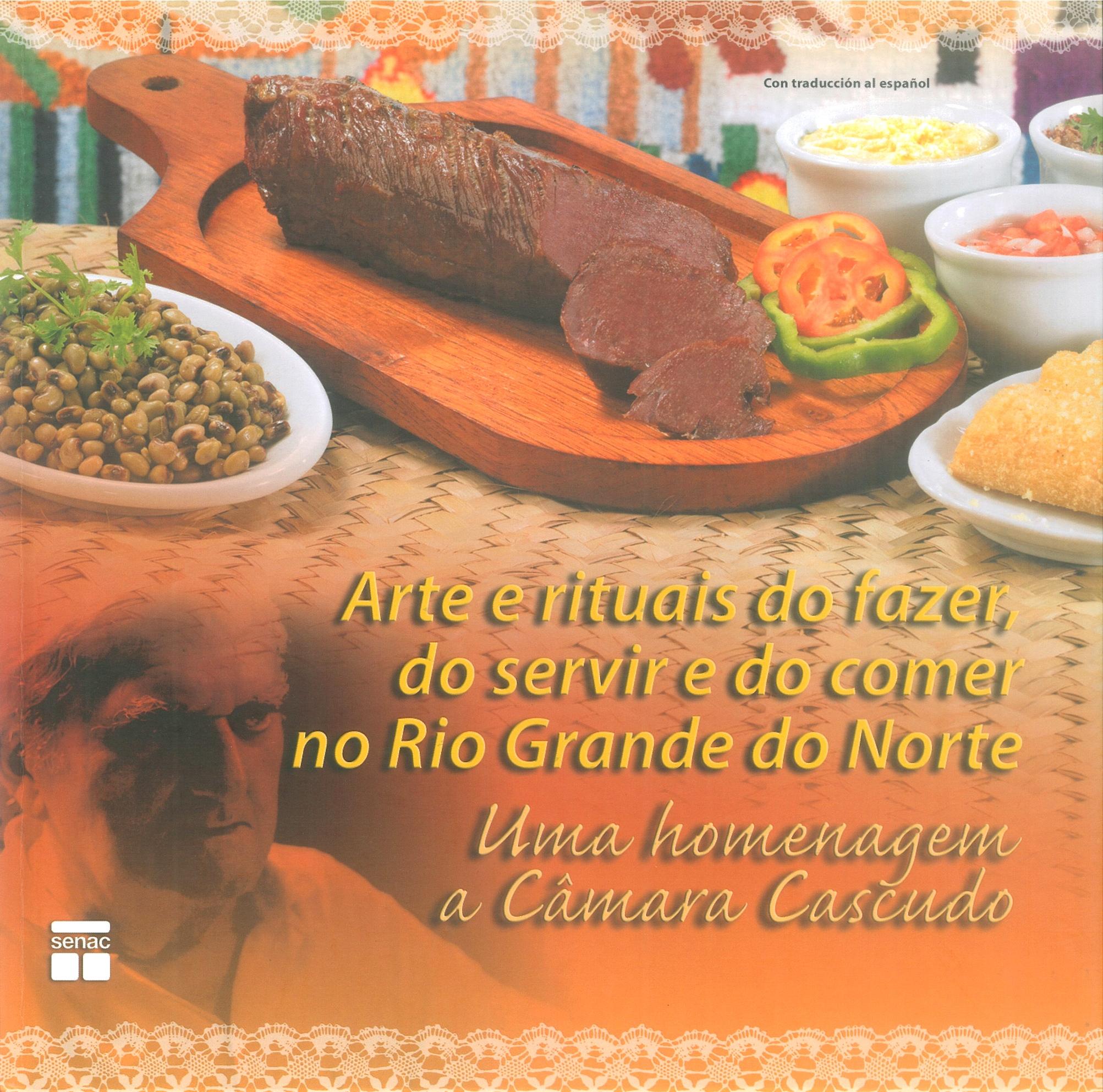Arte e rituais do fazer, do servir e do comer no RN - Uma homenagem a Câmara Cascudo